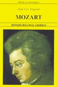 Jean-Luc Tingaud - Mozart, 1756-1791.