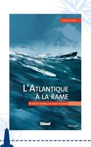 Jean-Luc Torre - L'Atlantique à la rame - De Dakar à Cayenne, une course en solitaire.