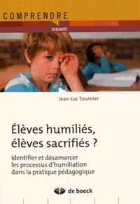 Elèves humiliés, élèves sacrifiés - Identifier et désamorcer les processus dhumiliation dans la pratique pédagogique.pdf
