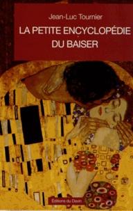 Jean-Luc Tournier - La petite encyclopédie du baiser.