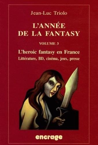 Jean-Luc Triolo - L'année de la Fantasy 2004 - Littérature, BD, cinéma, jeux, presse.