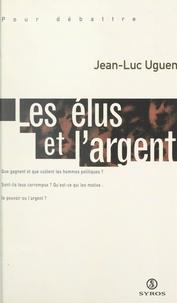 Jean-Luc Uguen - Les élus et l'argent.