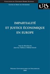 Jean-Luc Vallens et Michel Storck - Impartialité et justice économique - Actes du colloque du 14 juin 2002 organisé par le Centre de droit de l'entreprise Université Robert Schuman de Strasbourg.