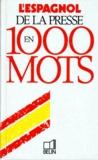 Jean-Luc Vecchio et Philip Scheiner - L'espagnol de la presse en 1000 mots.