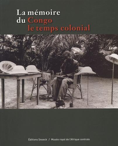 Jean-Luc Vellut et  Collectif - La mémoire du Congo - Le temps colonial.