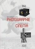 Jean-Luc Vézinet - De la naissance de la photographie aux premiers pas du cinéma.