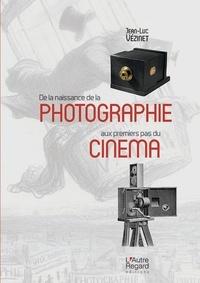 De la naissance de la photographie aux premiers pas du cinéma - Jean-Luc Vézinet pdf epub