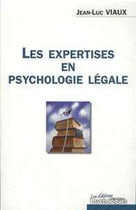 Jean-Luc Viaux - Les expertises en psychologie légale.