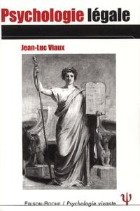 Jean-Luc Viaux - Psychologie légale.