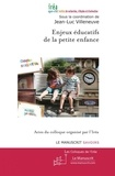 Jean-Luc Villeneuve - Enjeux éducatifs de la petite enfance.