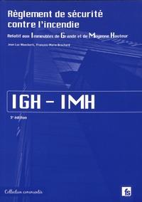 Jean Luc Waeckerli et François-Marie Brochard - Règlement de sécurité contre l'incendie relatif aux immeubles de grande et de moyenne hauteur IGH-IMH.