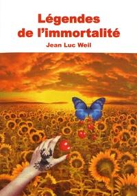 Jean Luc Weil - Légendes de l'immortalité.