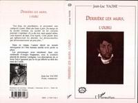 Jean-Luc Yacine - Derrière les murs, l'oubli.