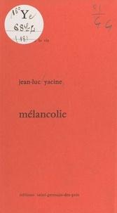 Jean-Luc Yacine - Mélancholie.