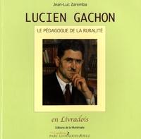 Jean-Luc Zaremba - Lucien Gachon, le pédagogue de la ruralité en Livradois.