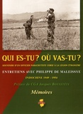 Jean Luciani - Qui es-tu? Où vas-tu? - Souvenirs d'un officier parachutiste corse à la Légion Etrangère, Indochine 1949-1954.