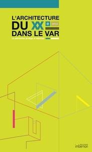 Jean-Lucien Bonillo - L'architecture du XXe siècle dans le Var.