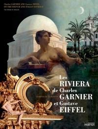 Histoiresdenlire.be Les Riviera de Charles Garnier et Gustave Eiffel - Le rêve de la raison, édition bilingue français-anglais Image