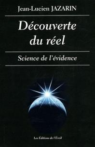Jean-Lucien Jazarin - Découverte du réel - Science de l'évidence.