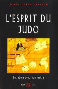 Jean-Lucien Jazarin - L'esprit du Judo - Entretiens avec mon maître.