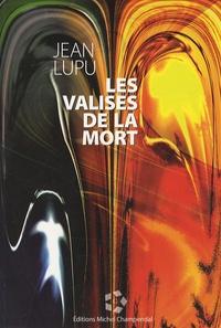 Jean Lupu - Les valises de la mort.