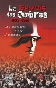Jean Luquet - La Savoie des Ombres - Les Savoyards Vichy L'occupant 1939-1945.