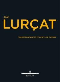 Jean Lurçat - Correspondances et écrits de guerre (1913-1918).