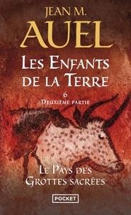 Jean M. Auel - Les Enfants de la Terre Tome 6, 2e partie : Le pays des grottes sacrées.