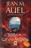 Jean M. Auel - Los Hijos de la Tierra - Tome 6, La Tierra de las Cuevas Pintadas.