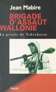 Jean Mabire - Brigade d'assaut Wallonie - La percée de Tcherkassy.