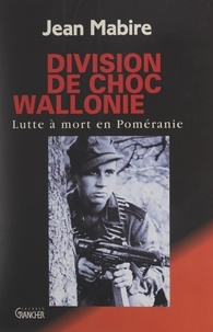 Jean Mabire - Division de choc Wallonie.