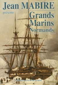 Jean Mabire - Grands Marins Normands.
