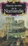 Jean Mabire et Jean-Michel Angebert - Histoire secrète de la Normandie.