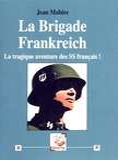 Jean Mabire - La brigade Frankreich.