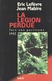 Jean Mabire et  Lefevre - La légion perdue - Face aux partisans, 1942.