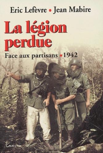 La légion perdue. Face aux partisans, 1942