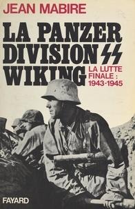 Jean Mabire - La Panzer division Wiking - La lutte finale, 1943-1945.