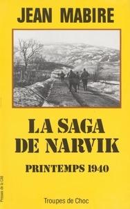 Jean Mabire - LA SAGA DE NARVIK. - Combats au-delà du cercle polaire, printemps 1940.