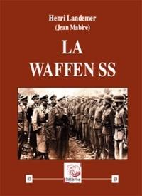 Jean Mabire - La Waffen SS.