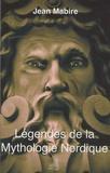 Jean Mabire - Légendes de la Mythologie nordique.