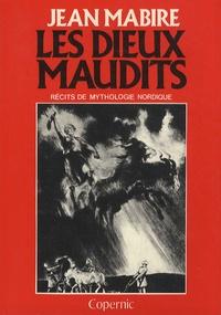 Jean Mabire - Les dieux maudits - Récits de mythologie nordique.