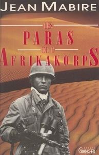Jean Mabire - Les paras de l'Afrikakorps.