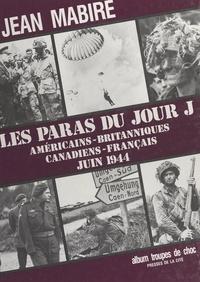 Jean Mabire - Les Paras du jour J - Américains, britanniques, canadiens, français.
