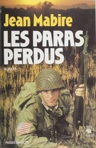 Jean Mabire - Les Paras perdus.