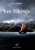 Jean Mabire - Les Vikings à travers le monde.