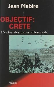 Jean Mabire - Objectif : Crète.