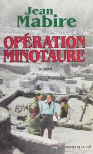 Jean Mabire - Opération Minotaure.