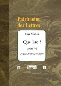 Jean Mabire - Que lire ? - Tome 6.