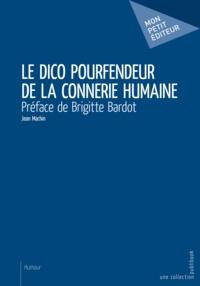 Jean Machin - Le dico pourfendeur de la connerie humaine.