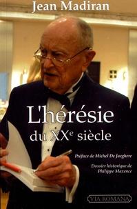 Jean Madiran - L'hérésie du XXe siècle.